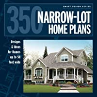 350 Narrow-Lot Home Plans: Designs & Ideas for Homes up to 50 feet wide (Smart Design)