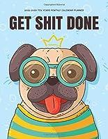 2020-2029 Ten Years Monthly Calendar Planner: 10 Years January 2020 to December 2029 Monthly Calendar Planner For Academic Agenda Schedule Organizer Logbook and To Do List Journal Notebook   Get Shit Done Dog (10 Years Calendar Planner)