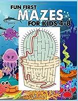 Fun First Mazes for Kids 4-8-: A Maze Activity Book for Kids (Maze for Kids Workbook Game)