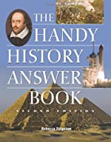 The Handy History Answer Book (Handy Answer Books)
