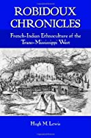 Robidoux Chronicles: French-Indian Ethnoculture of the Trans-Mississippi West