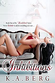 Inhibitions (The UnInhibited Series Book 1) by [Berg, K.A., Bracco, Kimberly]