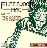 【ライヴ・アット・ボストン・ティーパーティ・Part3】フリートウッド・マック