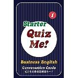 クイズ ミー!  英会話カードゲーム ビジネススターター 【英語 教材 ゲーム】 Quiz Me! Business English Conversation Cards - Starter