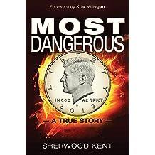 Most Dangerous: A True Story