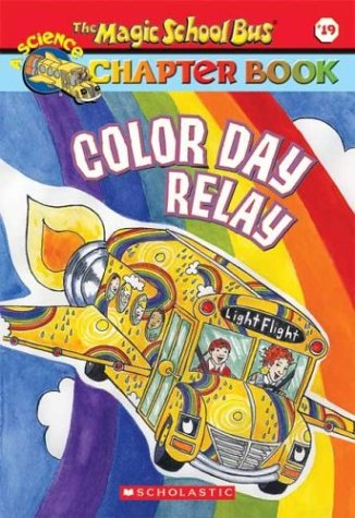 Color Day Relay (Magic School Bus Science Chapter Books)の詳細を見る