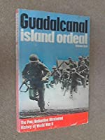 Guadalcanal: Island Ordeal (History of 2nd World War)