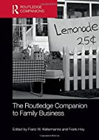 The Routledge Companion to Family Business (Routledge Companions in Business, Management and Accounting)