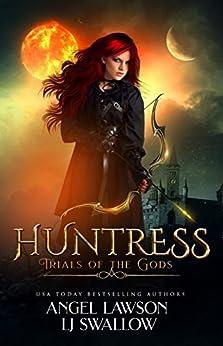 Huntress: A Reverse Harem Fantasy Romance: Trials of the Gods by [Swallow, LJ, Lawson, Angel]