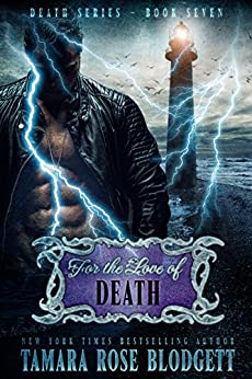 For the Love of Death (#7): New Adult Dark Paranormal/Sci-fi Romance (The Death Series) by [Blodgett, Tamara Rose]