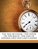 The Tale of Chloe; The House on the Beach; The Case of General Ople and Lady Camper