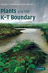 Plants and the K-T Boundary (Cambridge Paleobiology Series)