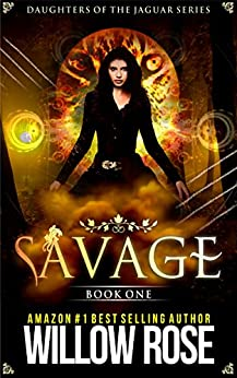 Savage (Daughters of the Jaguar Book 1) by [Rose, Willow]
