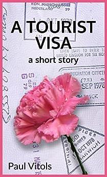 A Tourist Visa by [Vitols, Paul]