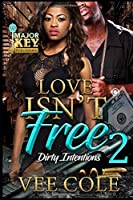 Love Isn't Free 2: Dirty Intentions