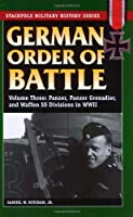 German Order of Battle: Panzer, Panzer Grenadier, and Waffen Ss Divisions in World War II (Stackpole Military History Series)