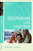 Psalms (Deepening Life Together)