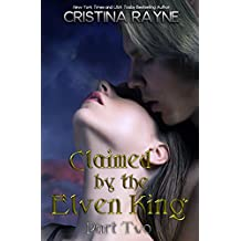 Claimed by the Elven King: Part Two