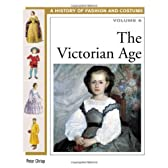 The Victorian Age (History of Costume and Fashion)