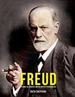Freud: The Man, the Scientist, and the Birth of Psychoanalysis