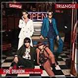TRIANGLE -FIRE DRAGON-