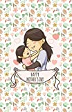 Happy Mother's Day: Personalised Mom Notebook to Show Care & Love (Lined Soft Cover)