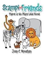 Scampi and Friends: There is No Place Like Home