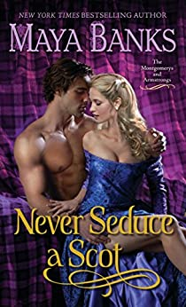 Never Seduce a Scot: The Montgomerys and Armstrongs by [Banks, Maya]
