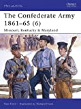 The Confederate Army 1861-65 (6): Missouri, Kentucky & Maryland (Men-at-Arms) 画像