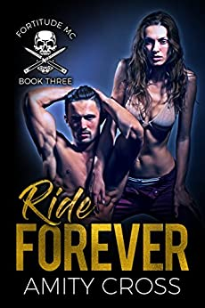 Ride Forever (Fortitude MC Book 3) by [Cross, Amity]
