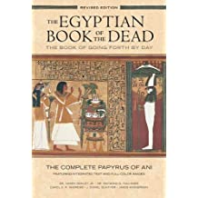 The Egyptian Book of the Dead: The Book of Going Forth by Day