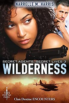Secret Agents, Secret Lives 3: Wilderness by [Harris, Narrelle M]