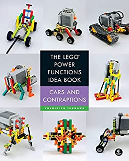 The LEGO Power Functions Idea Book, Volume 2: Cars and Contraptions by [Isogawa, Yoshihito]