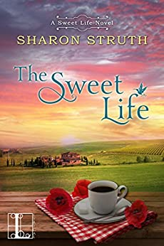 The Sweet Life by [Struth, Sharon]