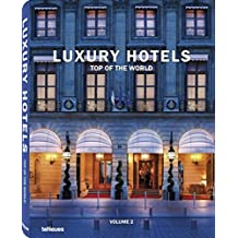 Luxury Hotels: Top of the World: Vol II: 2