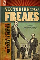 Victorian Freaks: The Social Context of Freakery in Britain