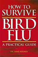 How to Survive Bird Flu: A Practice Guide