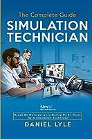 Simulation Technician: The Complete Guide