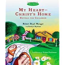 My Heart--Christ's Home Retold for Children