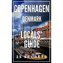 Copenhagen 25 Secrets - The Locals Travel Guide  For Your Trip to Copenhagen (Denmark) 2019