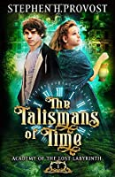 The Talismans of Time (Academy of the Lost Labyrinth)