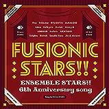 『あんさんぶるスターズ! ! 』6th Anniversary song「FUSIONIC STARS!!」