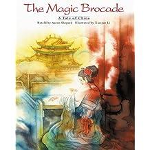 The Magic Brocade: A Tale of China (English/Spanish Edition)