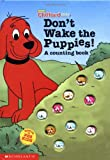 Don't Wake the Puppies: A Counting Book (Clifford)