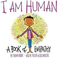 I Am Human: A Book of Empathy