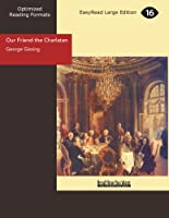 Our Friend the Charlatan: Easyread Large Edition