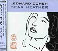 Dear Heather by Leonard Cohen (2007-12-15)