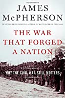 The War That Forged a Nation: Why the Civil War Still Matters by James M. McPherson(2015-03-12)