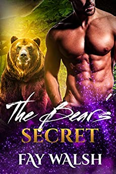 The Bear's Secret: A Paranormal Bear Shifter Romance Novel by [Walsh, Fay]