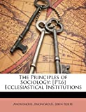 The Principles of Sociology: [Pt.6] Ecclesiastical Institutions